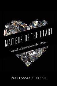 Matters of the Heart: Sequel to Stories from the Heart