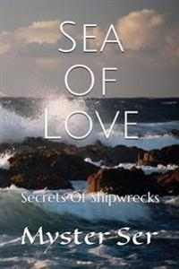 Sea of Love: Secrets of Shipwrecks
