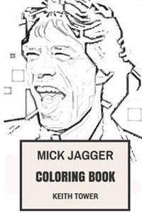 Mick Jagger Coloring Book: Rolling Stones Lead Vocal and Legendary English Poet Inspired Adult Coloring Book