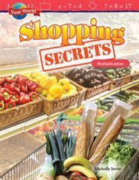 Your World: Shopping Secrets: Multiplication (Grade 3)
