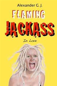 Flaming Jackass: In Love