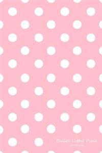 Bullet Light Pink Journal: Bullet Grid Journal Light Pink Polka Dots, Medium (6 X 9), 150 Dotted Pages, Medium Spaced, Soft Cover