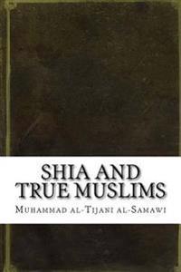 Shia and True Muslims