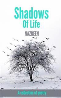 Shadows of Life: A Collection of Poetry