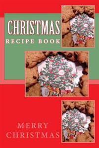 Christmas Recipe Book: Keep Your Recipes Organized