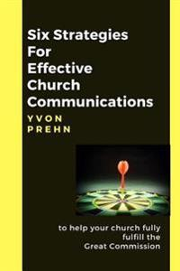 Six Strategies for Effective Church Communications