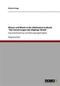 """Wissen Und Macht in Der Adoleszenz in Musils """"Die Verwirrungen Des Zoglings Torle"""""""