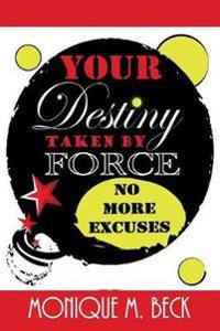 Your Destiny Taken by Force
