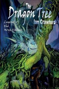 The Dragon Tree, Legend of the Wye Valley .