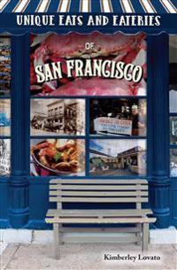 Unique Eats & Eateries of San Francisco