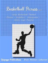 Basketball Picross Vol 2: Large Basketb All Themed Picross - Griddlers - Nonograms - Hanjie Logic Puzzles