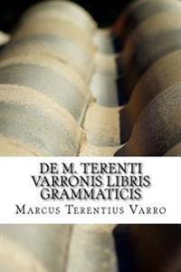 de M. Terenti Varronis Libris Grammaticis