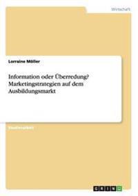 Information Oder Uberredung? Marketingstrategien Auf Dem Ausbildungsmarkt