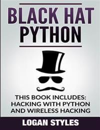 Black Hat Python: 2 Manuscripts-Hacking with Python and Wireless Hacking