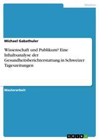 Wissenschaft Und Publikum? Eine Inhaltsanalyse Der Gesundheitsberichterstattung in Schweizer Tageszeitungen