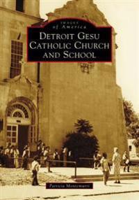 Detroit Gesu Catholic Church and School