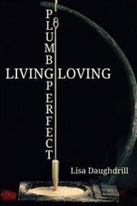 Plumb Perfect - Living Loving