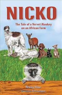 Nicko, the Tale of a Vervet Monkey on an African Farm