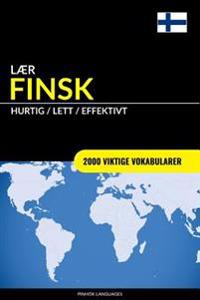 Lær Finsk - Hurtig / Lett / Effektivt: 2000 Viktige Vokabularer