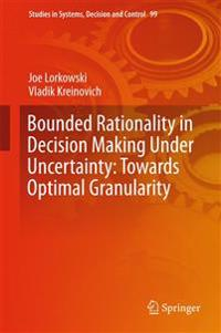 Bounded Rationality in Decision Making Under Uncertainty