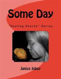 Some Day: Healing Hearts Series