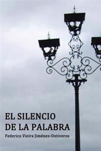 El Silencio de la Palabra