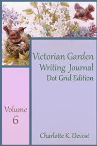Victorian Garden Writing Journal Dot Grid Edition