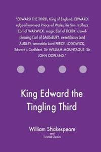 King Edward the Tingling Third
