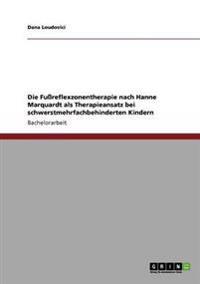 Die Fureflexzonentherapie Nach Hanne Marquardt ALS Therapieansatz Bei Schwerstmehrfachbehinderten Kindern