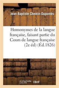 Homonymes de la Langue Fran�aise, Faisant Partie Du Cours de Langue Fran�aise Par Diff�rens