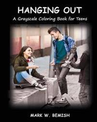 Hanging Out: A Grayscale Coloring Book for Teens
