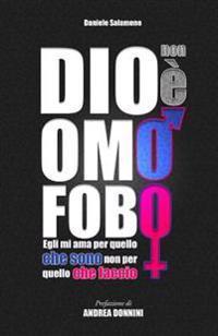 Dio Non È Omofobo: Egli Mi AMA Per Quello Che Sono, Non Per Quello Che Faccio