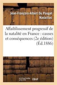 Affaiblissement Progressif de La Natalite En France: Ses Causes Et Ses Consequences 2e Edition