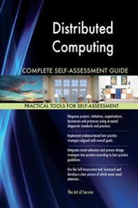 Distributed Computing Complete Self-Assessment Guide