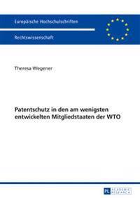 Patentschutz in Den Am Wenigsten Entwickelten Mitgliedstaaten Der Wto