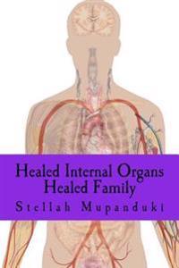 Healed Internal Organs: Healed Family
