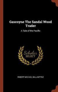 Gascoyne the Sandal Wood Trader