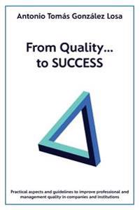 From Quality..., to Success