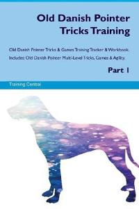 Old Danish Pointer Tricks Training Old Danish Pointer Tricks & Games Training Tracker & Workbook. Includes