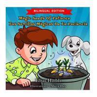 Magic Seeds of Patience / Las Semillas Magicas de la Paciencia (Bilingual English-Spanish Edition)