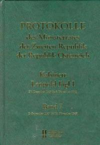 Protokolle Des Ministerrates Der Zweiten Republik, Kabinett Leopold Figl I: Band 7: 9. September 1947 Bis 18. November 1947