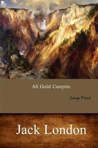 All Gold Canyon: Large Print