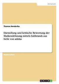 Darstellung Und Kritische Bewertung Der Markendehnung Mittels Subbrands Aus Sicht Von Adidas
