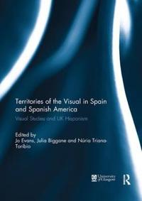 Territories of the Visual in Spain and Spanish America: Visual Studies and UK Hispanism