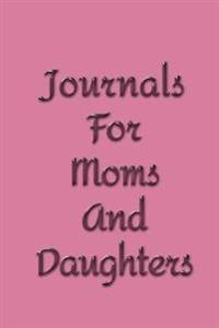 Journals for Moms and Daughters: 6 X 9, 108 Lined Pages (Diary, Notebook, Journal)