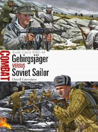 Gebirgsjäger Vs Soviet Sailor: Arctic Circle 1942-44
