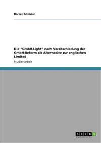 Die Gmbh-Light Nach Verabschiedung Der Gmbh-Reform ALS Alternative Zur Englischen Limited