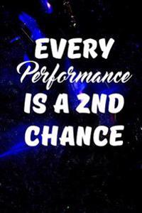 Every Performance Is a 2nd Chance: Writing Journal Lined, Diary, Notebook for Men & Women