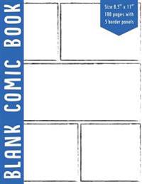 """Blank Comic Book: 5 Bolder Comics Panels,8.5""""x11,"""" 100 Pages, Sketch Frame, Blue Spine, Blank Comic Strips, Drawing Your Own Comics, Bla"""
