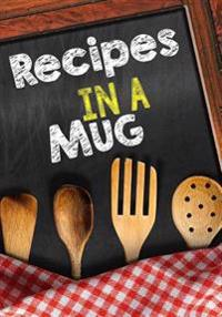 Recipes in a Mug: Blank Recipe Cookbook, 7 X 10, 100 Blank Recipe Pages